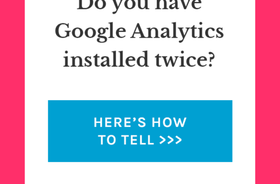 How to Tell if You Have Google Analytics Installed Twice